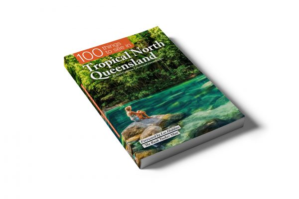 New Title – 100 Things To See In Tropical North Queensland