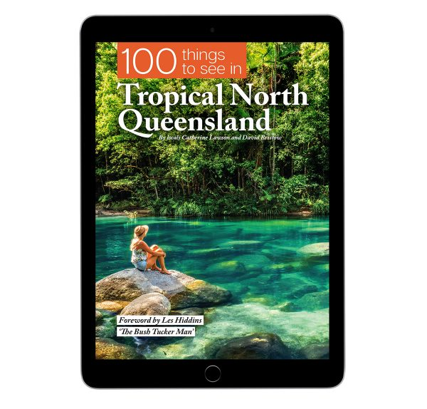 100 things to see in tropical north queensland ebook